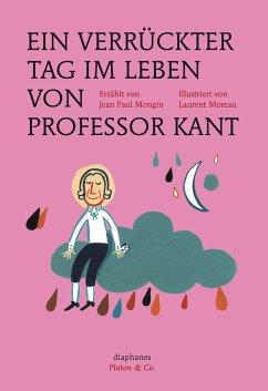 Ein verrückter Tag im Leben von Professor Kant