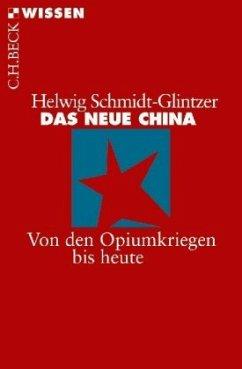 Das neue China - Schmidt-Glintzer, Helwig