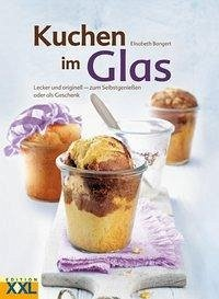 kuchen im glas von elisabeth bangert buch. Black Bedroom Furniture Sets. Home Design Ideas