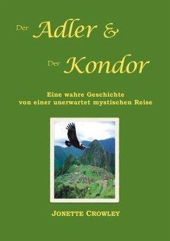 Der Adler und der Kondor - Crowley, Jonette