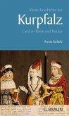 Kleine Geschichte der Kurpfalz