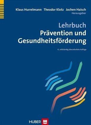 Lehrbuch Prävention und Gesundheitsförderung