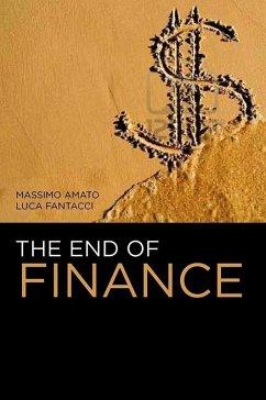 The End of Finance (eBook, ePUB) - Amato, Massimo; Fantacci, Luca