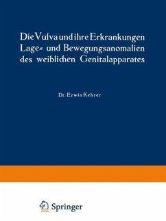 Die Vulva und ihre Erkrankungen, Lage- und Bewegungsanomalien des weiblichen Genitalapparates