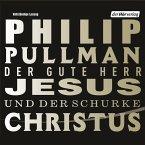 Der gute Herr Jesus und der Schurke Christus (MP3-Download)