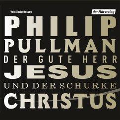 Der gute Herr Jesus und der Schurke Christus (MP3-Download) - Pullman, Philip