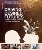 Driving Desired Futures