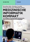 Medizinische Informatik kompakt