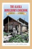 The Alaska Homegrown Cookbook (eBook, ePUB)