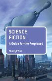 Science Fiction: A Guide for the Perplexed (eBook, ePUB)
