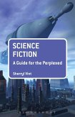Science Fiction: A Guide for the Perplexed (eBook, PDF)