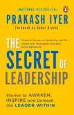 The Secret of Leadership: Stories to Awaken, Inspire and Unleash the Leader Within