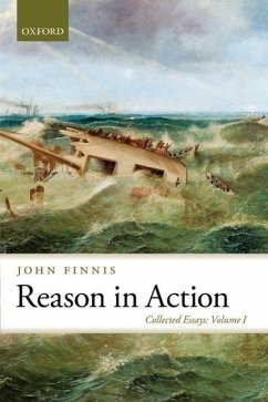 Reason in Action: Collected Essays - Finnis, John
