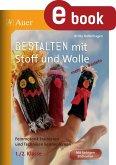 Gestalten mit Stoff und Wolle - mehr als Basteln (eBook, PDF)