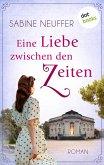 Eine Liebe zwischen den Zeiten (eBook, ePUB)