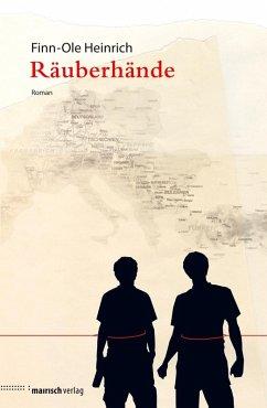 Räuberhände (eBook, ePUB) - Heinrich, Finn-Ole