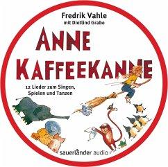 Anne Kaffeekanne, 1 Audio-CD - Vahle, Fredrik; Grabe, Dietlind