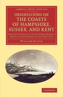 Observations on the Coasts of Hampshire, Sussex, and Kent - Gilpin, William