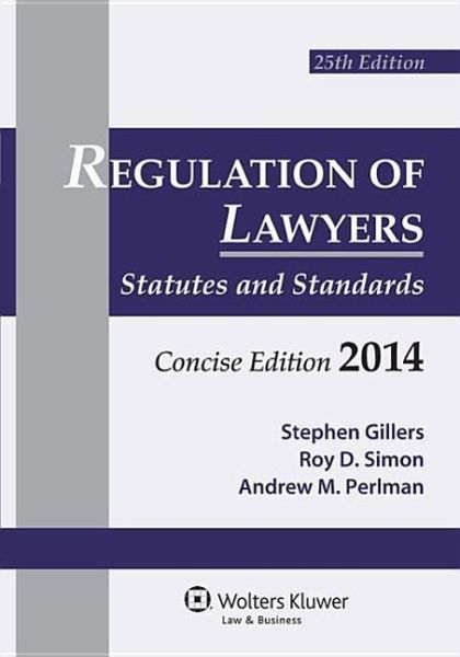 Regulation of Lawyers: Statutes & Standards, Concise Edition 2014 Supplement