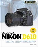 David Buschs Nikon D610 Guideto Digital SLR Photography