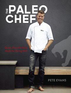 Paleo Chef - Evans, Pete; Mullan, Seamus