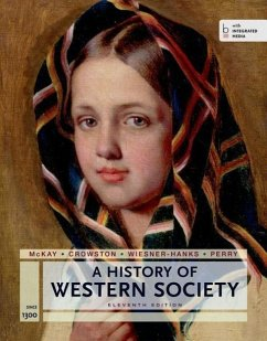 A History of Western Society Since 1300 for the Ap(r) Course: With Bedford Integrated Media - McKay, John P.; Hill, Bennett D.; Buckler, John