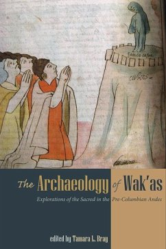 The Archaeology of Wak'as - BRAY, TAMARA L.