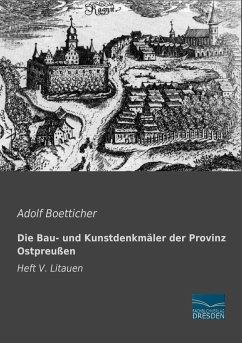 Die Bau- und Kunstdenkmäler der Provinz Ostpreußen - Boetticher, Adolf