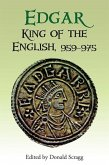 Edgar, King of the English, 959-975 - New Interpretations