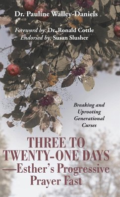 Three to Twenty-One Days-Esther's Progressive Prayer Fast: Breaking and Uprooting Generational Curses
