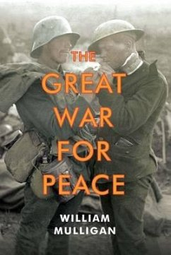 The Great War for Peace - Mulligan, William