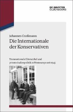 Die Internationale der Konservativen - Großmann, Johannes