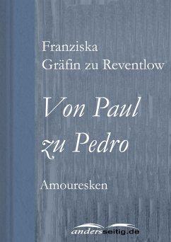 Von Paul zu Pedro (eBook, ePUB) - Reventlow, Franziska Gräfin zu