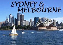 Sydney & Melbourne - Ein Bildband
