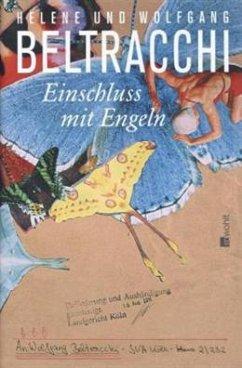 Einschluss mit Engeln - Beltracchi, Helene; Beltracchi, Wolfgang