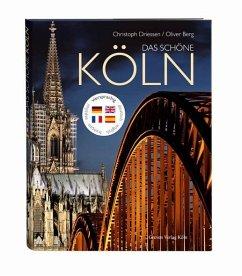 Das schöne Köln - Driessen, Christoph; Berg, Oliver