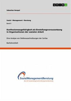 Konfessionszugehörigkeit als Einstellungsvoraussetzung in Organisationen der sozialen Arbeit (eBook, PDF)
