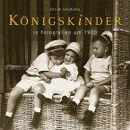 Königskinder in Fotografien um 1900