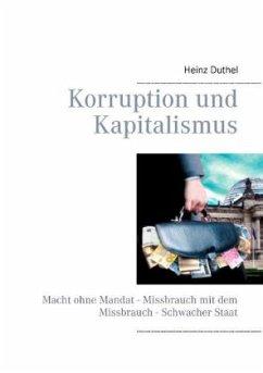 Korruption und Kapitalismus - Duthel, Heinz