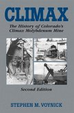 Climax: The History of Colorado's Molybdenum Mine