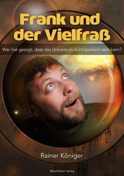 Frank und der Vielfraß (eBook, ePUB) - Königer, Rainer