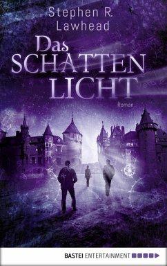 Das Schattenlicht / Die schimmernden Reiche Bd.4 (eBook, ePUB) - Lawhead, Stephen R.