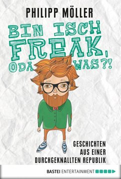 Bin isch Freak, oda was?! (eBook, ePUB) - Möller, Philipp