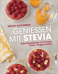 Genießen mit Stevia (eBook, ePUB) - Rautenberg, Regina