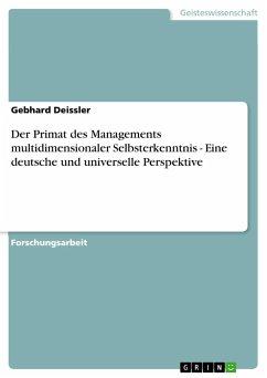Der Primat des Managements multidimensionaler Selbsterkenntnis - Eine deutsche und universelle Perspektive