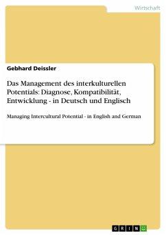 Das Management des interkulturellen Potentials: Diagnose, Kompatibilität, Entwicklung - in Deutsch und Englisch