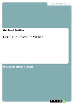 """Der """"Latin Touch"""" im Vatikan"""