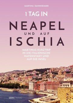 1 Tag in Neapel und auf Ischia - Dannheimer, Martina