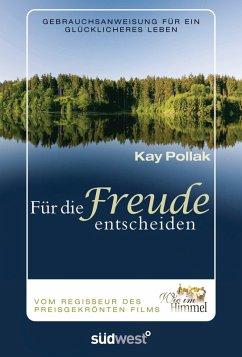 Für die Freude entscheiden (eBook, ePUB) - Pollak, Kay