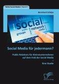 Social Media für jedermann? Public Relations für Kleinstunternehmer auf dem Feld der Social Media - Eine Studie (eBook, PDF)